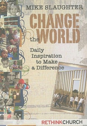 Change The World Paper Mike Slaughter Thethoughtfulchristian