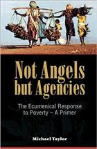 Not Angels but Agencies: The Ecumenical Response to Poverty - A Primer