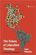 Future of Liberation Theology: An Argument and Manifesto