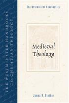 The Westminster Handbook to Medieval Theology