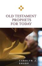 Old Testament Prophets for Today