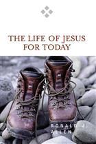 The Life of Jesus for Today