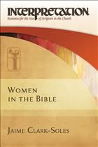 women in the bible; women in the bible interpretation; interpretation series; interpretation commentary; interpretation women; interpretation bible commentary; bible commentary; women bible commentary; interpretation resources for the use of scripture in the church; interpretation resources for the use of scripture; Jaime clark-soles; Jamie clark-soles; Jaime clark soles; Jaime clarksoles; Jamie clark soles; Jamie clarksoles; clark-soles commentary; clark soles commentary; clark soles women; clark-soles women; clark-soles book; clark soles book; clark soles women in the bible; clark-soles women in the bible; clark-soles interpretation; clark soles interpretation; clark soles interpretation series; clark-soles interpretation series