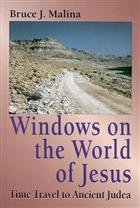 Windows on the World of Jesus, Third Edition, Revised and Expanded