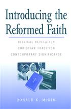 Introducing the Reformed Faith