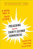 Preaching; preaching and ministry; ministry; preaching and the thirty-second commercial; preaching and the thirty second commercial; preaching and the 30 second commercial, preaching and the 30-second commercial; preaching and advertising; preaching and commercials; preaching the thirty-second commercial; preaching the thirty second commercial; preaching the 30 second commercial; preaching the 30-second commercial; lessons from advertising from the pulpit; lessons from advertising; o. Wesley allen, jr; o Wesley allen jr; Wesley allen; Wesley allen jr; Wesley allen junior; carrie la ferle; carry la ferle; kerrie la ferle; kerrie la ferle; carrie laferle; Kerry la ferle; Kerry laferle; preaching book; book on preaching; books on preaching; Wesley allen book; la ferle book; carrie la ferle book; o. Wesley allen, jr book; o Wesley allen jr book; o Wesley allen junior book