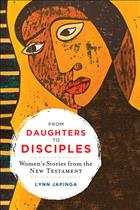 From Daughters to Disciples; Women in the New Testament; New Testament Women; Women's Bible Stories; Women's New Testament Stories; Lynn Japinga;