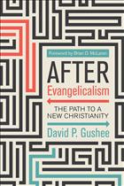 David P. Gushee; Gushee Evangelicalism; After Evangelicalism; Exvangelical; Exvangelicalism; David Gushee After Evangelicalism; Gushee Evangelical; Leaving Evangelicalism; New Christianity