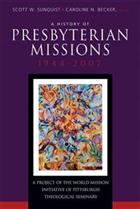 A History of Presbyterian Missions