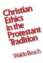 Christian Ethics in the Protestant Tradition