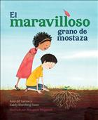 El maravilloso grano de mostaza; The Marvelous Mustard Seed Spanish; mustard seed spanish; spanish picture book; spanish mustard seed; spanish childrens book; spanish parable; parable book in spanish; picture book in spanish; childrens book in spanish; kid book in spanish; spanish kids book; aj levine; amy-jill levine; levine; amy levine; levine sasso; sandy sasso; sandy eisenberg sasso; sandy saso; margaux meganck; meganck; El maravilloso; parable book; parable picture book; ages 3-7; KDBK