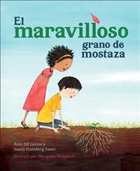 El maravilloso grano de mostaza; The Marvelous Mustard Seed Spanish; mustard seed spanish; spanish picture book; spanish mustard seed; spanish childrens book; spanish parable; parable book in spanish; picture book in spanish; childrens book in spanish; kid book in spanish; spanish kids book; aj levine; amy-jill levine; levine; amy levine; levine sasso; sandy sasso; sandy eisenberg sasso; sandy saso; margaux meganck; meganck; El maravilloso; parable book; parable picture book; ages 3-7; KDBK;PS21