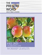 The Present Word Worship Leaflets Fall 2021