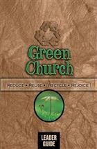 Green Church, Leader Guide
