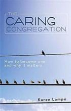 The Caring Congregation: How to Become One and Why It Matters