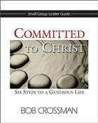Committed to Christ: Small Group Leader's Guide