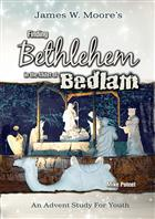 Finding Bethlehem in the Midst of Bedlam (Youth Study)