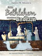 Finding Bethlehem in the Midst of Bedlam (Children's Study)