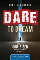 Dare to Dream (Youth Study Edition)