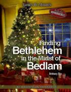 Finding Bethlehem in the Midst of Bedlam: An Advent Study for Children