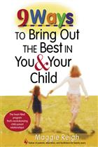 9 Ways to Bring Out the Best in You and Your Child