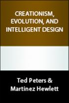 Creationism, Evolution, and Intelligent Design