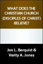 What Does the Christian Church (Disciples of Christ) Believe?