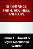 Repentance, Faith, Holiness, and Love