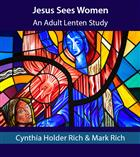 Jesus Sees Women: An Adult Lenten Study