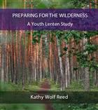 Preparing for the Wilderness: A Youth Lenten Study