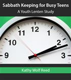 Sabbath Keeping for Busy Teens: A Youth Lenten Study