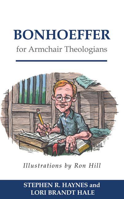 Bonhoeffer For Armchair Theologians Paper Stephen R