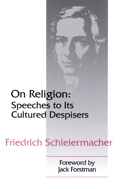 a review of fredrich schleiermachers speeches on religion to its cultured despisers A classic of modern religious thought, schleiermacher's on religion: speeches to its cultured despisers is here presented in richard crouter's acclaimed english translation of the 1799.