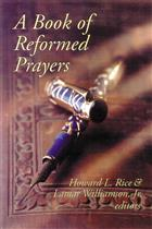 A Book of Reformed Prayers