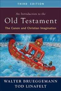 Introduction to the Old Testament; Tod Linafelt; Walter Brueggemann; The Cannon; Old Testament; Old Testament Books; Intro to Old Testament; Introduction to the Old Testament Third Edition; Christian Imagination; Old Testament Introduction; Old Testament Intro