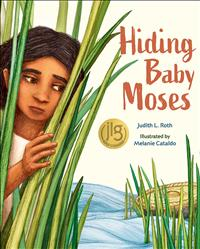 moses; old testament story; old testament picture book; moses picture book; judy roth; judith roth; hiding baby moses; baby moses; hiding moses; mel cataldo; melanie cataldo; old testament children's book; bible story; bible story for kids; bible story for children; ages 3-7; miriam book; miriam picture books; miriam kids book; moses book; KDBK